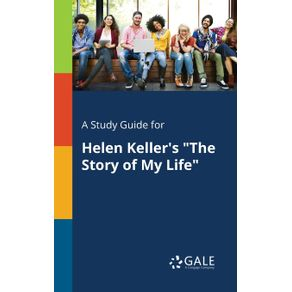 A-Study-Guide-for-Helen-Kellers-The-Story-of-My-Life