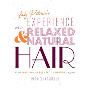 Lady-Patricias-Experience-with-Relaxed-and-Natural-Hair