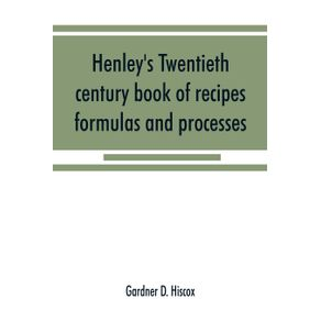 Henleys-twentieth-century-book-of-recipes-formulas-and-processes
