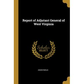 Report-of-Adjutant-General-of-West-Virginia