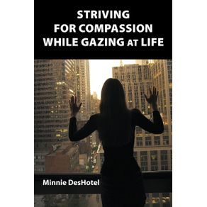 Striving-For-Compassion-While-Gazing-At-Life