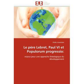 Le-pere-lebret-paul-vi-et-populorum-progressio