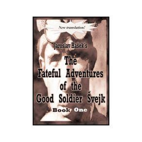 The-Fateful-Adventures-of-the-Good-Soldier-Svejk-During-the-World-War-Book-One