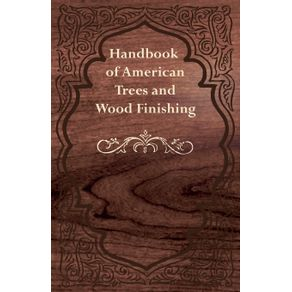 Handbook-of-American-Trees-and-Wood-Finishing
