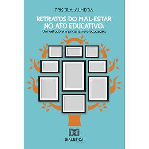 Retratos-do-mal-estar-no-ato-educativo--um-estudo-em-psicanalise-e-educacao