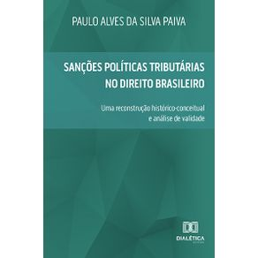 Sancoes-Politicas-Tributarias-no-Direito-Brasileiro--uma-reconstrucao-historico-conceitual-e-analise-de-validade