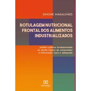 Rotulagem-Nutricional-Frontal-dos-Alimentos-Industrializados--politica-publica-fundamentada-no-direito-basico-do-consumidor-a-informacao-clara-e-adequada