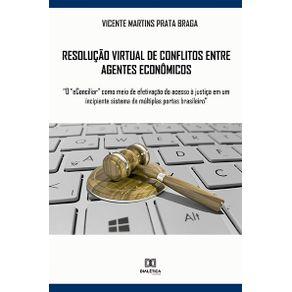 Resolucao-virtual-de-conflitos-entre-agentes-economicos--o-eConciliar-como-meio-de-efetivacao-do-acesso-a-justica-em-um-incipiente-sistema-de-multiplas-portas-brasileiro