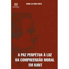 A-paz-perpetua-a-luz-da-compreensao-moral-em-Kant