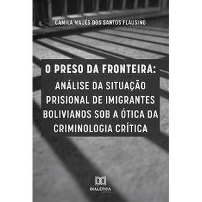 O-preso-da-fronteira--analise-da-situacao-prisional-de-imigrantes-bolivianos-sob-a-otica-da-criminologia-critica