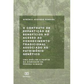 O-contrato-de-reparticao-de-beneficios-no-acesso-ao-conhecimento-tradicional-associado-ao-patrimonio-genetico--uma-analise-a-partir-da-dignidade-da-pessoa-humana