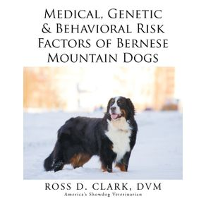 Medical-Genetic---Behavioral-Risk-Factors-of-Bernese-Mountain-Dogs