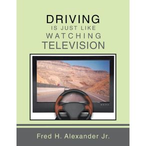 DRIVING-IS-JUST-LIKE-WATCHING-TELEVISION