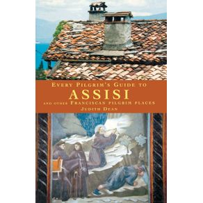 Every-Pilgrims-Guide-to-Assisi-and-Other-Franciscan-Pilgrim-Places