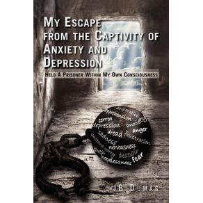 My-Escape-from-the-Captivity-of-Anxiety-and-Depression
