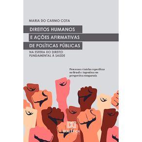 Direitos-Humanos-e-acoes-afirmativas-de-Politicas-Publicas-na-esfera-do-Direito-Fundamental-a-Saude--processos-e-tutelas-especificas-no-Brasil-e-Argentina-em-perspectiva-comparada