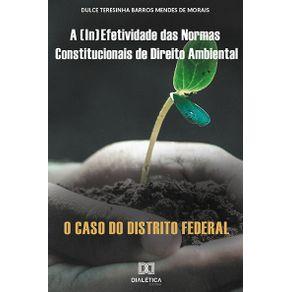 A--in-efetividade-das-normas-constitucionais-de-Direito-Ambiental--o-caso-do-Distrito-Federal