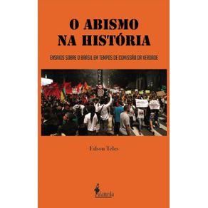 O-Abismo-Na-Historia--ensaios-sobre-o-Brasil-em-tempos-de-Comissao-da-Verdade