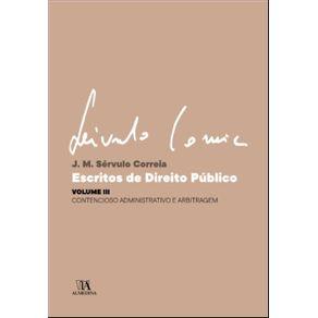 Escritos-de-Direito-Publico--Contencioso-Administrativo-e-Arbitragem--Volume-3-