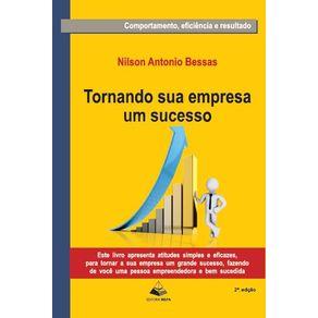 Tornando-sua-empresa-um-sucesso---Este-livro-apresenta-atitudes-simples-e-eficazes-para-tornar-a-sua-empresa-um-grande-sucesso-fazendo-de-voce-uma-pessoa-empreendedora-e-bem-sucedida.