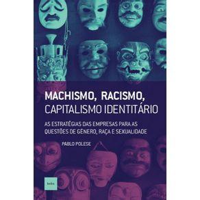 Machismo-racismo-capitalismo-identitario--As-estrategias-das-empresas-para-as-questoes-de-genero-raca-e-sexualidade