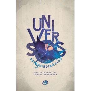 -Livro-Universos-Extraordinarios---Uma-Coletanea-de-Contos-PenDragon