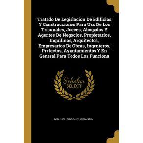 Tratado-De-Legislacion-De-Edificios-Y-Construcciones-Para-Uso-De-Los-Tribunales-Jueces-Abogados-Y-Agentes-De-Negocios-Propietarios-Inquilinos-Arquitectos-Empresarios-De-Obras-Ingenieros-Prefectos-Ayuntamientos-Y-En-General-Para-Todos-Los-Funciona
