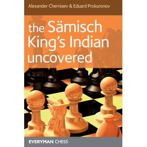 The-Samisch-Kings-Indian-Uncovered
