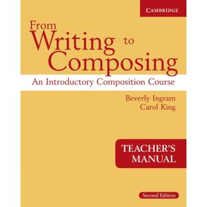 From-Writing-to-Composing-Teachers-Manual