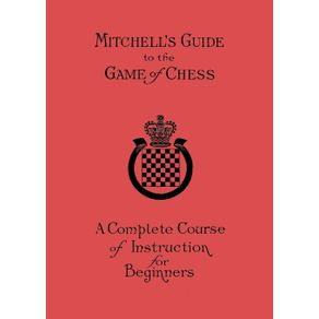 Mitchells-Guide-to-the-Game-of-Chess