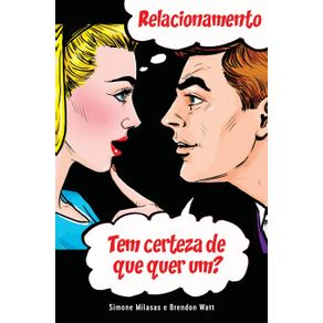 RELACIONAMENTO-Tem-certeza-de-que-quer-um---Relationship---are-you-sure-you-want-one--Portuguese-