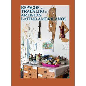 Espacos-de-trabalho-de-artistas-latino-americanos