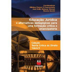 Educacao-juridica-e-alternativas-pedagogicas-para-uma-formacao-critica-e-emancipatoria--Volume-9---Colecao-Teoria-Critica-do-Direito