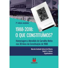 1988-2018.-O-que-constituimos---Homenagem-a-Menelick-de-Carvalho-Netto-nos-30-anos-da-Constituicao-de-1988