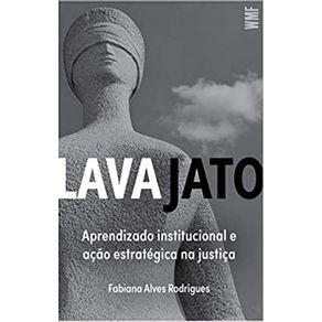 LAVA-JATO------APRENDIZADO-INSTITUCIONAL-E-ACAO-ESTRATEGICA-NA-JUSTICA