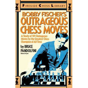 Bobby-Fischers-Outrageous-Chess-Moves