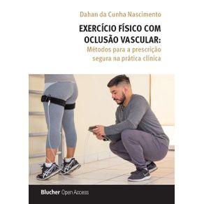 Exercicio-Fisico-com-Oclusao-Vascular--Metodos-Para-A-Prescricao-Segura-Na-Pratica-Clinica