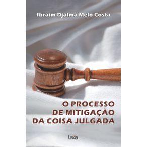 O-Processo--De-Mitigacao--Da-Coisa-Julgada
