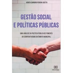 Gestao-Social-e-Politicas-Publicas--Uma-analise-da-politica-publica-de-fomento-ao-cooperativismo-em-ambito-municipal