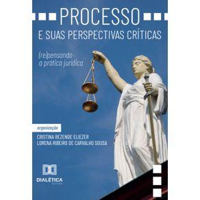 Processo-e-suas-perspectivas-criticas---Re-pensando-a-pratica-juridica