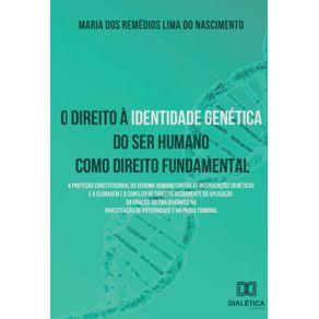 O-direito-a-identidade-genetica-do-ser-humano-como-direito-fundamental--A-protecao-constitucional-do-genoma-humano-contra-as--intervencoes-geneticas-e-a-clonagem-e-o-conflito-de-direitos-decorrente-da-aplicacao-da-analise-do-DNA-genomico-na-investigacao-d