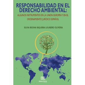 Responsabilidad-en-el-derecho-ambiental---Algunos-instrumentos-en-la-Union-Europea-y-en-el-ordenamiento-juridico-espanol