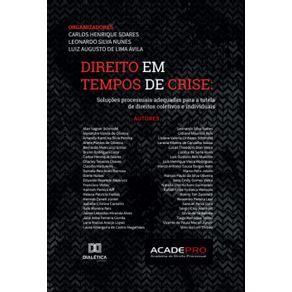 Direito-em-tempos-de-crise--Solucoes-processuais-adequadas-para-a-tutela-de-direitos-coletivos-e-individuais