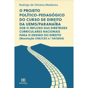 O-projeto-politico-pedagogico-do-curso-de-direito-da-UEMS-Paranaiba--Sob-o-influxo-das-diretrizes-curriculares-nacionais-para-o-ensino-do-direito--Resolucao-CNE-CES-n.o-09-2004-