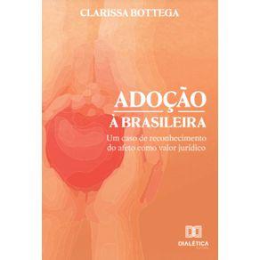 Adocao-a-brasileira--Um-caso-de-reconhecimento-do-afeto-como-valor-juridico