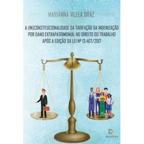 A--in-constitucionalidade-da-tarifacao-da-indenizacao-por-dano-extrapatrimonial-no-direito-do-trabalho-apos-a-edicao-da-Lei-N.-13.467-2017