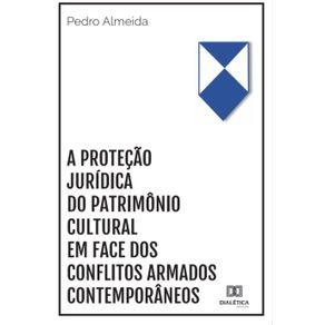 A-protecao-juridica-do-patrimonio-cultural-em-face-dos-conflitos-armados-contemporaneos