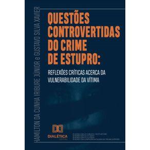 Questoes-controvertidas-do-crime-de-estupro--Reflexoes-criticas-acerca-da-vulnerabilidade-da-vitima