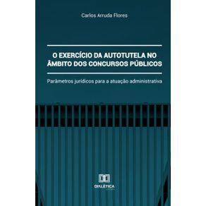 O-exercicio-da-autotutela-no-ambito-dos-concursos-publicos--Parametros-juridicos-para-a-atuacao-administrativa