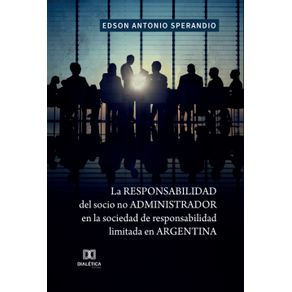La-responsabilidad-del-socio-no-administrador-en-la-sociedad-de-responsabilidad-limitada-en-Argentina